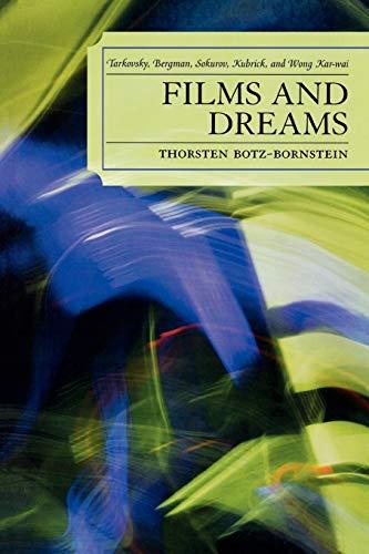 9780739121887: Films and Dreams: Tarkovsky, Bergman, Sokurov, Kubrick, and Wong Kar-Wai: Tarkovsky, Bergman, Sokurov, Kubrick, and Wong KarWai
