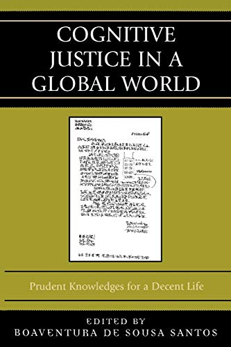 Cognitive Justice in a Global World: Prudent: Boaventura de Sousa