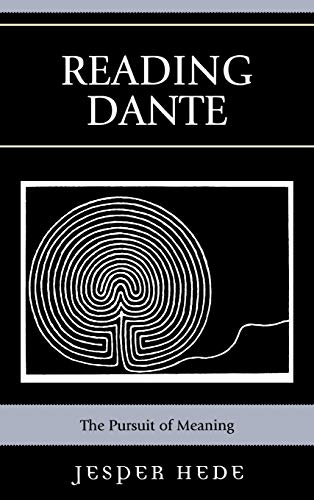 9780739121962: Reading Dante: The Pursuit of Meaning