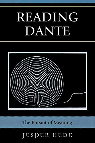 9780739121979: Reading Dante: The Pursuit of Meaning