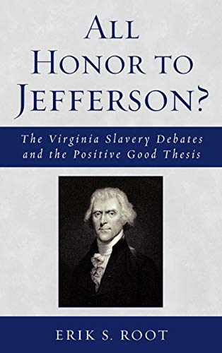 9780739122174: All Honor to Jefferson?: The Virginia Slavery Debates and the Positive Good Thesis