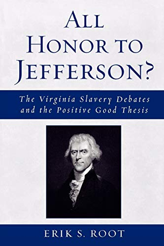 9780739122181: All Honor to Jefferson?: The Virginia Slavery Debates and the Positive Good Thesis
