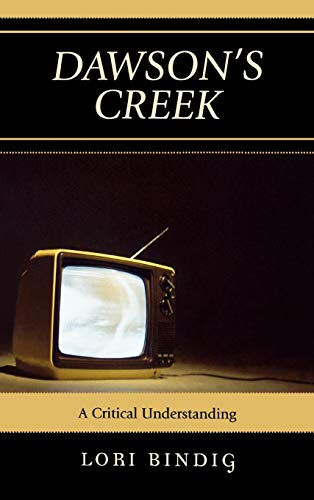 9780739122211: Dawson's Creek: A Critical Understanding