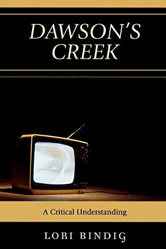 9780739122228: Dawson's Creek: A Critical Understanding