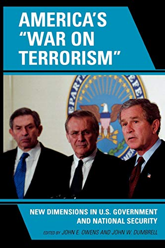 America's 'War on Terrorism': New Dimensions in: Editor-John E. Owens;