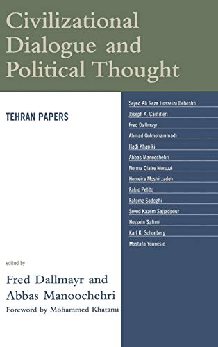Civilizational Dialogue and Political Thought: Tehran Papers (Global Encounters: Studies in ...