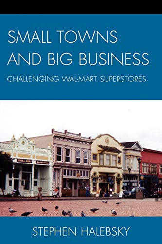 9780739122419: Small Towns and Big Business: Challenging Wal-Mart Superstores