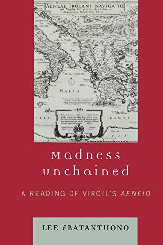 9780739122426: Madness Unchained: A Reading of Virgil's Aeneid