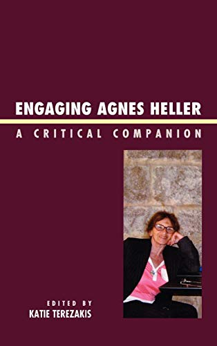 9780739122563: Engaging Agnes Heller: A Critical Companion