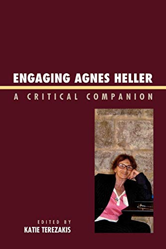 9780739122570: Engaging Agnes Heller: A Critical Companion