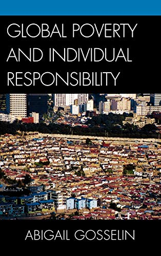 9780739122907: Global Poverty and Individual Responsibility