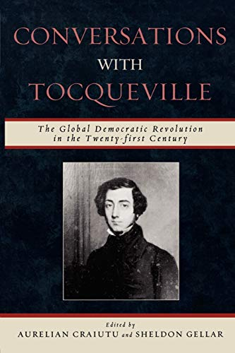 9780739123027: Conversations with Tocqueville: The Global Democratic Revolution in the Twenty-first Century