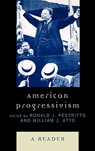 9780739123034: American Progressivism: A Reader