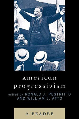 9780739123041: American Progressivism: A Reader