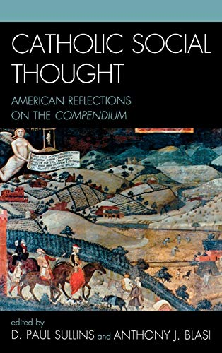 9780739123119: Catholic Social Thought: American Reflections on the Compendium
