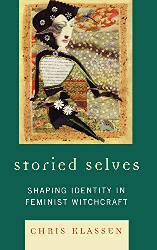 9780739123157: Storied Selves: Shaping Identity in Feminist Witchcraft
