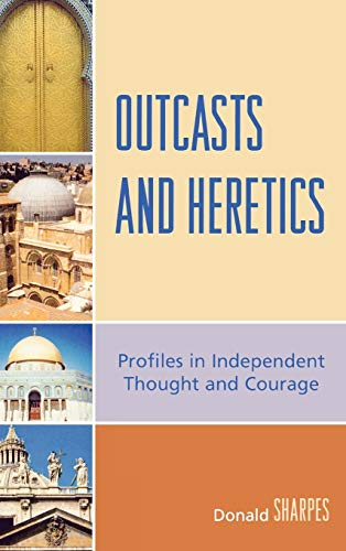 9780739123171: Outcasts and Heretics: Profiles in Independent Thought and Courage
