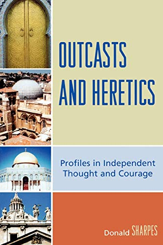 9780739123188: Outcasts and Heretics: Profiles in Independent Thought and Courage