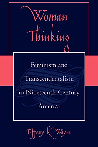 9780739123249: Woman Thinking: Feminism and Transcendentalism in Nineteenth-Century America