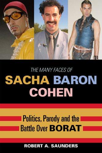 9780739123362: The Many Faces of Sacha Baron Cohen: Politics, Parody, and the Battle over Borat