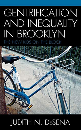 Gentrification and Inequality in Brooklyn: New Kids on the Block: DeSena, Judith