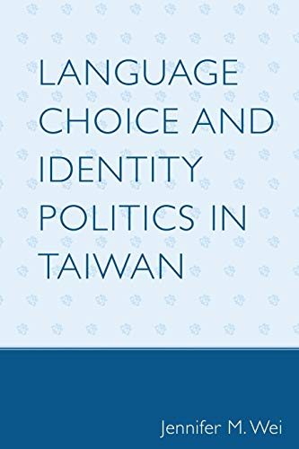 9780739123539: Language Choice and Identity Politics in Taiwan