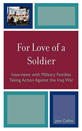 9780739123720: For Love of a Soldier: Interviews with Military Families Taking Action Against the Iraq War