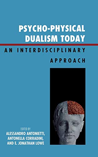 9780739123843: Psycho-Physical Dualism Today: An Interdisciplinary Approach