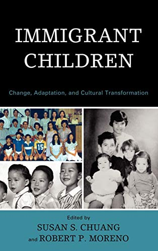 9780739123904: Immigrant Children: Change, Adaptation, and Cultural Transformation