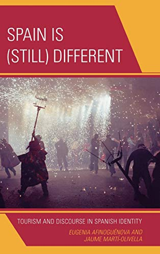 9780739124017: Spain Is (Still) Different: Tourism and Discourse in Spanish Identity