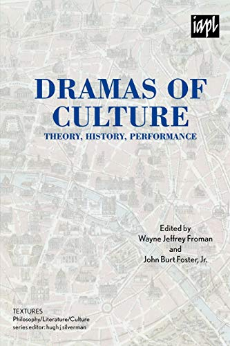 9780739124109: Dramas of Culture: Theory, History, Performance (Textures: Philosophy/Literature/Culture)