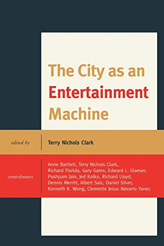 9780739124222: The City as an Entertainment Machine