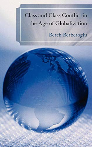 Class and Class Conflict in the Age of Globalization: Berberoglu, Berch
