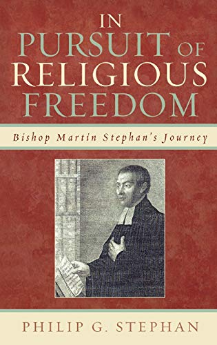 In Pursuit of Religious Freedom: Bishop Martin Stephan s Journey (Hardback): Philip Stephan