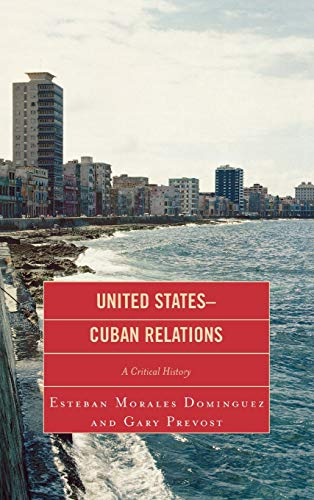 9780739124437: United States-Cuban Relations: A Critical History