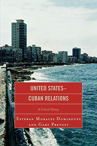 9780739124444: United States-Cuban Relations: A Critical History
