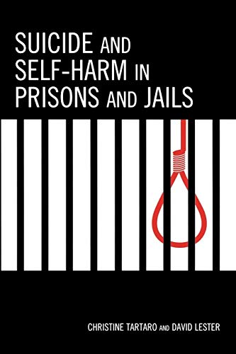 Suicide and Self-Harm in Prisons and Jails: David Lester