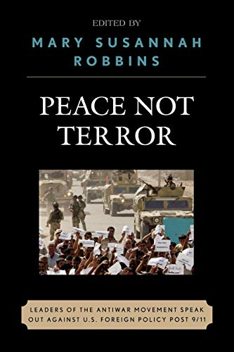 Peace Not Terror: Leaders of the Antiwar: Editor-Mary Susannah Robbins;
