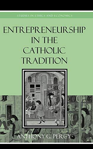 9780739125137: Entrepreneurship in the Catholic Tradition (Studies in Ethics and Economics)