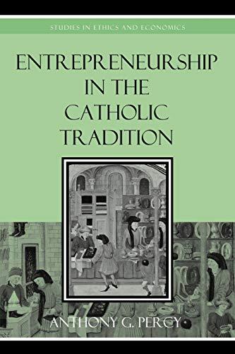 9780739125144: Entrepreneurship in the Catholic Tradition (Studies in Ethics and Economics)