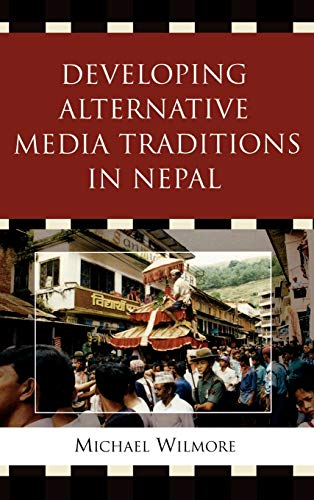 9780739125250: Developing Alternative Media Traditions in Nepal