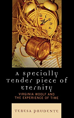 9780739125557: A Specially Tender Piece of Eternity: Virginia Woolf and the Experience of Time