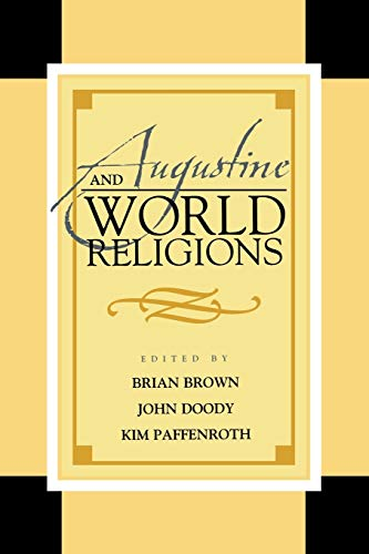 Augustine and World Religions (Augustine in Conversation: Brown, Brian [Editor];
