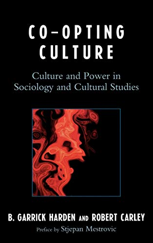 9780739125977: Co-opting Culture: Culture and Power in Sociology and Cultural Studies