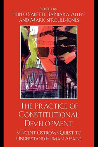 The Practice of Constitutional Development: Filippo Sabetti (editor),