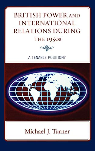 9780739126417: British Power and International Relations during the 1950s: A Tenable Position?