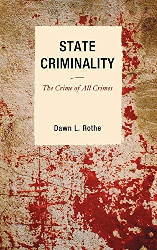 9780739126714: State Criminality: The Crime of All Crimes