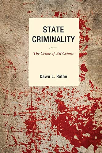 9780739126721: State Criminality: The Crime of All Crimes