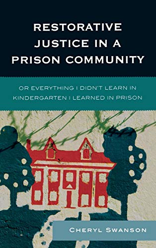 9780739126790: Restorative Justice in a Prison Community: Or Everything I Didn't Learn in Kindergarten I Learned in Prison