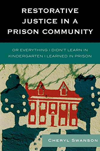 9780739126806: Restorative Justice in a Prison Community: Or Everything I Didn't Learn in Kindergarten I Learned in Prison